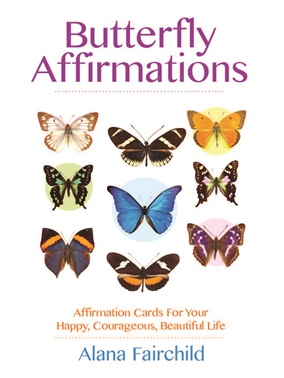 Butterfly Affirmations by Alana Fairchild.